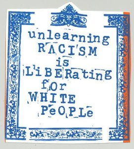 unlearning racism is liberating for white people